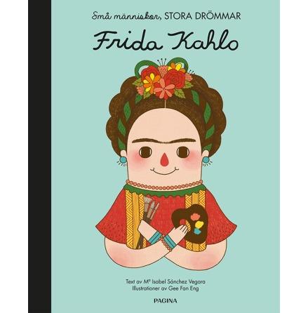 Frida Kahlo- Små människor stora drömmar