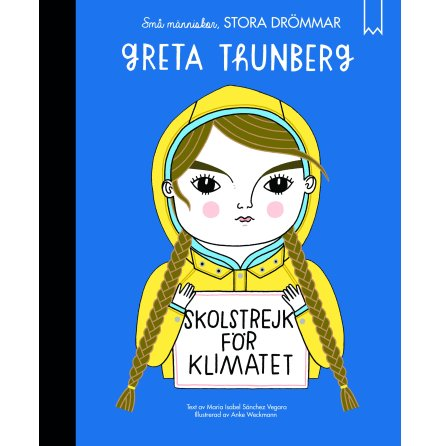 Greta Thunberg- Små människor stora drömmar